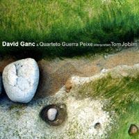 avid Ganc & Quarteto de Cordas Guerra Peixe interpretam Tom Jobim